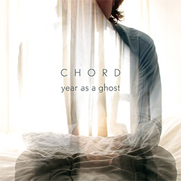 Chord - Year as a Ghost