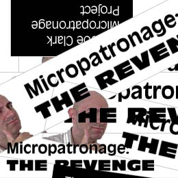 Micropatronage: THE REVENGE