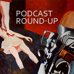 Podcast round-up